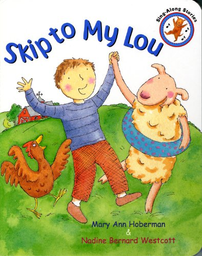 Illustrated by Nadine Bernard Westcott * Skip to My Lou (Sing-Along Stories)