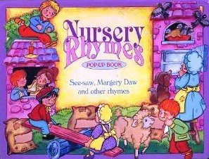 Nursery Rhymes Pop Up Book See Saw Margery Daw And Other ...