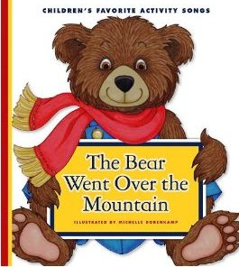 The Bear Went Over the Mountain, a Singable Picture Book | Sing ...