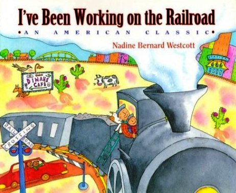 I\'ve Been Working on the Railroad, a Singable Picture Book | Sing ...
