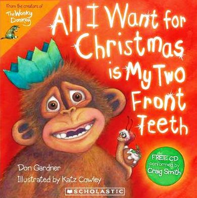 Lyrics All I Want For Christmas.All I Want For Christmas Is My Two Front Teeth A Singable