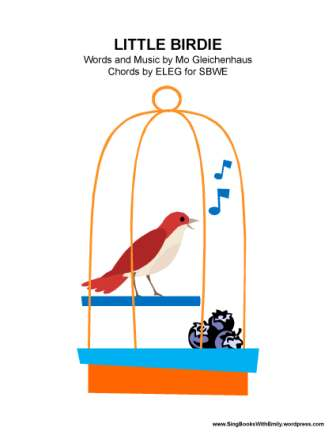 Little Birdie A Singable Poem By Mo Gleichenhaus Sing Books With