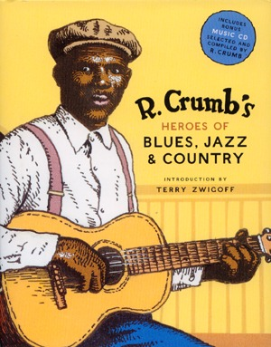 heroes of blues jazz & country r. crumb