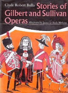 stories of gilbert and sullivan operas bulla