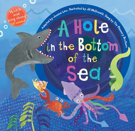 Hole in the Bottom of the Sea, a Singable Picture Book from Barefoot ...