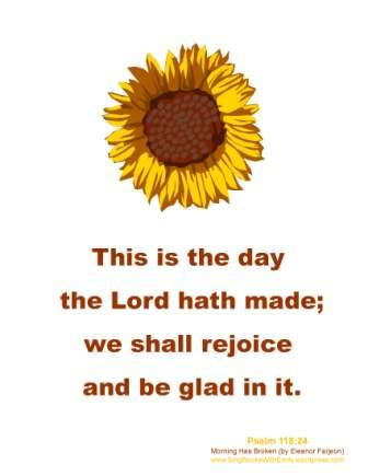Psalm 118-24 Rejoice in It (Morning Has Broken)
