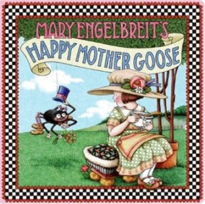 mary engelbreits happy mother goose