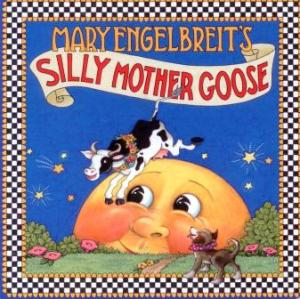 mary engelbreit's silly mother goose