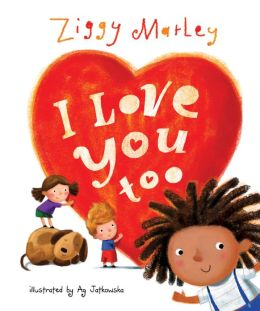 i love you too ziggy marley jatkowska
