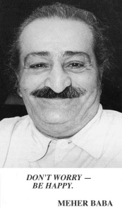 Meher Baba Don't Worry Be Happy