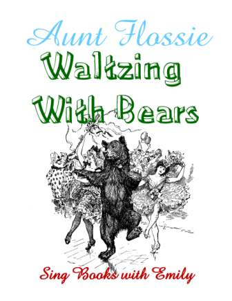 Aunt Flossie Walzing With Bears for SBWE cover only
