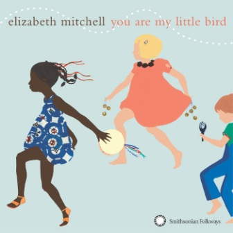 you are my little bird elizabeth mitchell folkways